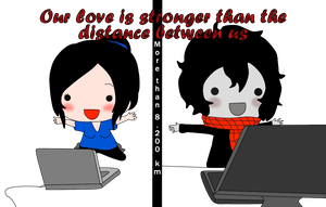 Our love is stronger than the distance between us by stillBrokenDoll