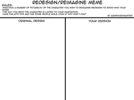 Redesign Reimagine Meme by aznswordmaster1