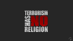 Terrorism Has No Religion by iReWrite4You