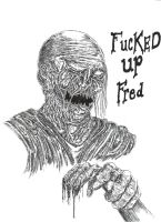 Fucked Up Fred by WretchedSpawn2012