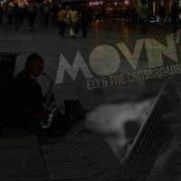 Movin' - Ely + The Crossroads by LabsOfAwesome