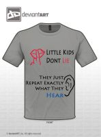 Children Don't Lie Shirt by Allama66