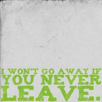 If You Never Leave. by caffeine-overdosed