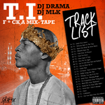 T.I. F- A MIXTAPE by GRAPHXBYASHANTI