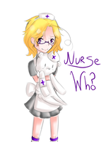 Nurse Who-wait where is he by xCrazyWonderlandx