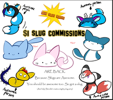 $1 Slug Commissions *closed now c= * by SmilehKitteh