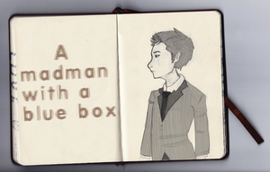 madman with a blue box. by PrillaLightfoot