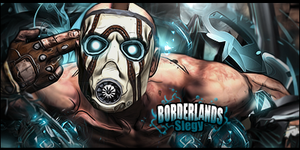 Sledgy Request   BORDERLANDS signature by bobbydigital72