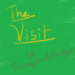The Visit (story) by BronyOnABudget