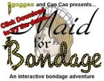 Maid for Bondage Demo download by Bgagger