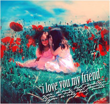 __i love you my friend by justrunaway