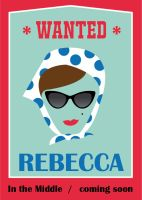 WANTED Rebecca - In the Middle by BansheeInTheOrchard