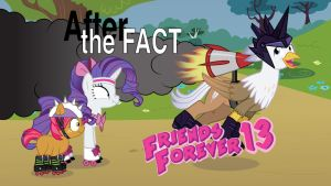 After the Fact: Friends Forever 13 by MLP-Silver-Quill