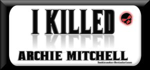 I Killed Archie Mitchell Mafia by sookiesooker