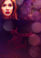 Mad, Impossible Amy Pond... by Vexa-Leonhart