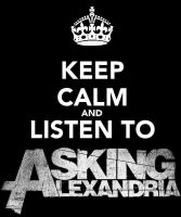 Keep Calm And Listen to Asking Alexandria by Ashleya7x122809