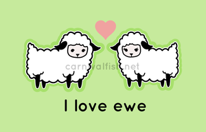 I love ewe by carnivalfish