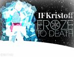 If Kristoff FROZE TO DEATH by MIKEYCPARISII