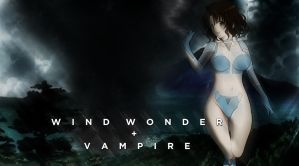 Wind Wonder + Vampire [REVISION] by themasterofantics