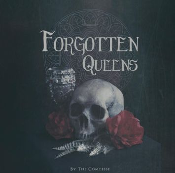 Forgotten Queens by TheComtesse