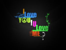I love u .. U Love me ? by msa3d20
