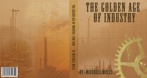 The Golden Age of Industry by Samantha04856