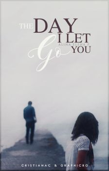 The Day I Let You Go (Book Cover) by stereo-cryss