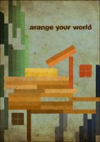 Arrange your world by skaRface6