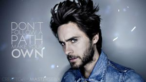 Jared Leto - Don't Follow A Path, Make Your Own by mastersebiX