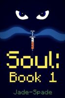 Soul: Book 1 Cover (DISCONTINUED) by Jade-Spade