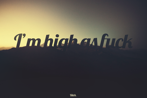 I'm high as fuck - Hipster Mountain Wallpaper by MuuseDesign