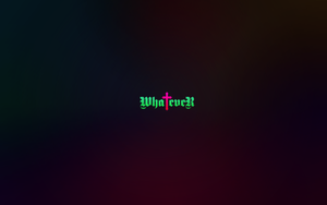 Whatever wallpaper by rootout