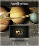 Pluto sold separately by TheAL