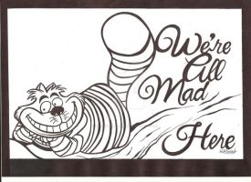 The Cheshire Cat 'We're All Mad Here' by RavensSoulDesigns
