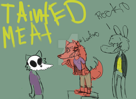 Tainted Meat by lucariotails95