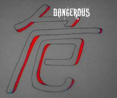 Kanji for Dangerous by sweetangel561