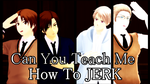 Teach Me How Jerk (ITS A VIDEO!!1!!1) by YuriHimeSama
