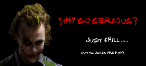 Why So Serious? by thefreaks