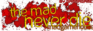 The Mad Never Die sig by JesseLieberg
