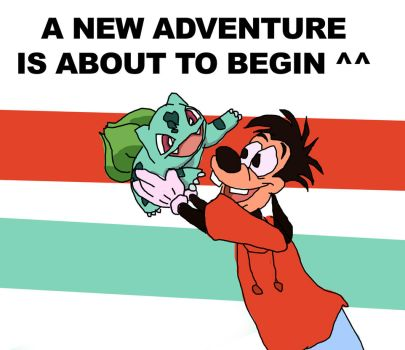 anew adventure of max goof and bulbasuar is about by sugoinyan
