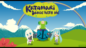 Katamari - Dance with me [commission] by Kortrex
