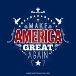 Make America Great Again! by luvataciousskull