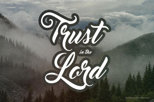 Trust in the Lord wallpaper by Emberblue