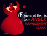 If Queen of Hearts took ANGER MANAGEMENT CLASS by MIKEYCPARISII