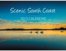 Scenic South Coast NSW Calendar 2013 by andyhutchinson