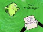Fred Fredburger by Butterflusel
