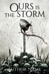 OURS IS THE STORM by milanceshow