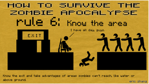 How to Survive the Zombie Apocalypse: Rule 6 by Number9Robotic