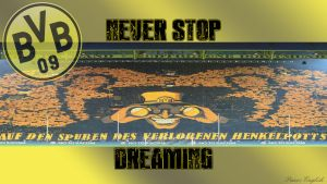 Borussia Dortmund - Never stop dreaming by PanosEnglish