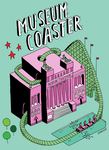 MUSEUM COASTER by laresistance